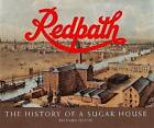 Redpath: v. 1: History of a Sugar House by Richard Feltoe (Hardback, 1991)