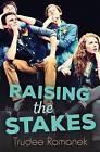 Raising the Stakes by Trudee Romanek (Paperback / softback, 2015)