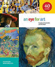 An Eye for Art: Focusing on Great Artists and Their Work by National Gallery of Art (Paperback, 2013)