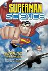 Soaring the Skies: Superman and the Science of Flight by Tammy Enz (Paperback, 2016)