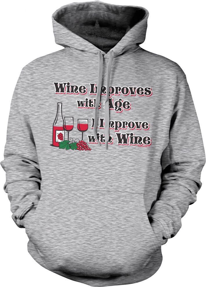 Wine Improves With Age I Improve With Wine Glass Bottle Drunk Hoodie Sweatshirt