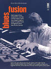 Blues Fusion, Keyboard: Eight Original Blues Compositions Covering a Broad Range of Styles, from Boogie Woogie to Gospel to Modern Funk, Arranged for Piano, Bass, Drums, and Sax by Hal Leonard Publishing Corporation (Mixed media product, 2006)