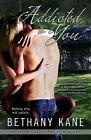 Addicted to You by Bethany Kane (Paperback)
