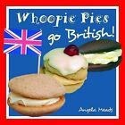 Whoopie Pies Go British by Angela Meads (Paperback, 2010)