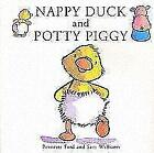 Nappy Duck and Potty Piggy von Bernette Ford (2006, Taschenbuch)