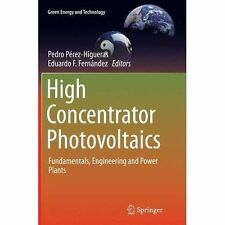 High Concentrator Photovoltaics: Fundamentals, Engineering and Power Plants...