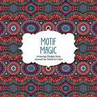 Motif Magic: Amazing Designs from Around the World to Color by Barron's Educational Series (Paperback / softback, 2016)