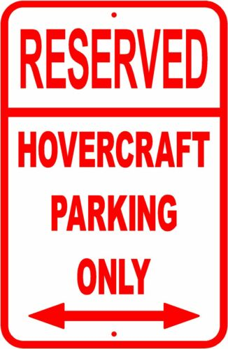 """HOVERCRAFT RESERVED PARKING SIGN* NEW *QUALITY CUSTOM ALUMINUM SIGNS 12/"""" x 18/"""""""