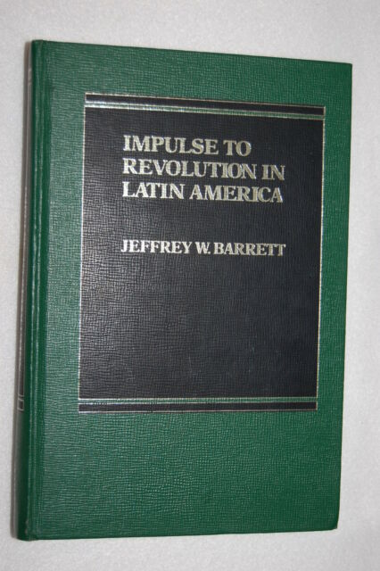 Impulse to Revolution in Latin America by Jeffrey W. Barrett (1985, Hardcover)