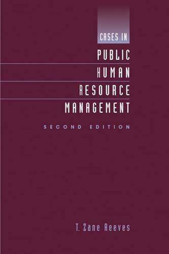 Cases in Public Human Resource Management by T. Zane Reeves