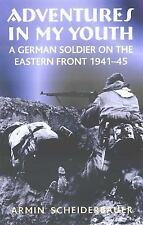 Adventures in my Youth : A German Soldier on the Eastern Front 1941-45 by...