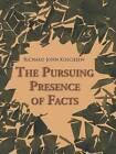 The Pursuing Presence of Facts by Richard John Kosciejew (Paperback / softback, 2015)