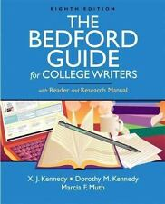 The Bedford Guide for College Writers with Reader and Research Manual Kennedy,