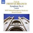Luís de Freitas Branco - : Symphony No. 4; Vathek (2010)
