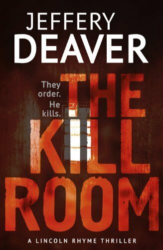 The Kill Room (Lincoln Rhyme Series) By Jeffery Deaver. 9781444757347