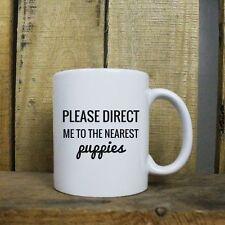Funny Direct Me to Puppies Cute Christmas Gift 11 oz Coffee Mug Tea Cup