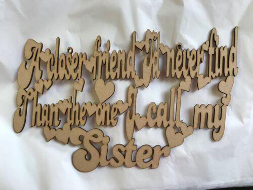Un ami proche je n'eus jamais trouver que celle que j/' appelle ma soeur mdfplaque 300 x 200