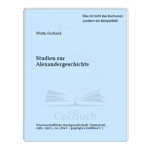 Wirth, Gerhard: Studien zur Alexandergeschichte