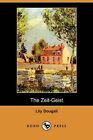 The Zeit-Geist (Dodo Press) by Lily Dougall (Paperback / softback, 2008)