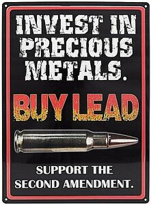 12-034-x-17-034-Tin-Metal-Sign-Invest-In-Precious-Metal-Buy-Lead-Support-2nd-Amendment