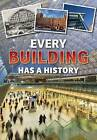 Every Building Has a History by Andrew Langley (Paperback, 2015)