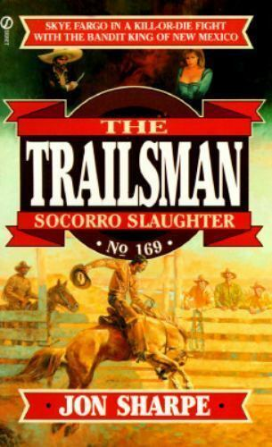 Socorro Slaughter (The Trailsman #169) by Sharpe, Jon