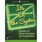 Connected Mathematics 3 Student Edition Grade 8 It's in the System: Systems of Linear Equations and Inequalities Copyright 2014 by Prentice Hall (Paperback / softback, 2013)
