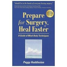 Prepare for Surgery, Heal Faster with Relaxation and Quick Start CD: A Guide o..