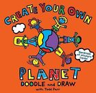 Todd Parr Create Your Own Planet by Todd Parr (Paperback, 2010)