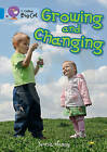 Collins Big Cat: Growing and Changing: Blue/ Band 4 by Teresa Heapy (Paperback, 2012)