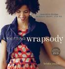 Knitting Wrapsody: Innovative Designs to Wrap Drape and Tie + DVD by Kristin Omdahl (Paperback, 2011)