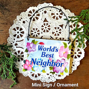 DECO Mini Sign World's Best NEIGHBOR Wood Ornament Everyday Decor Package Topper