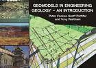 Geomodels in Engineering Geology: An Introduction by Tony Waltham, Geoff Pettifer, Peter Fookes (Paperback, 2015)