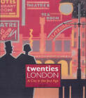 Twenties London: A City in the Jazz Age by Cathy Ross (Paperback, 2003)