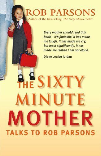 1 of 1 - The Sixty Minute Mother,Rob Parsons