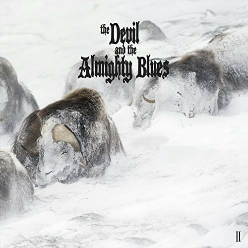THE DEVIL AND THE ALMIGHTY BLUES - II   CD NEW!