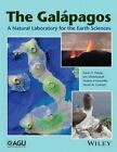 The Galapagos: a Natural Laboratory for the Earth Sciences by John Wiley & Sons Inc (Hardback, 2014)