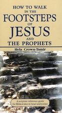 How to Walk in the Footsteps of Jesus and the Prophets : A Scripture Reference