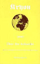 ÜBER DIE SCHWELLE - Erzengel Kryon Band 6 - Lee Carroll BUCH