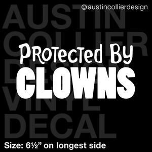 6-5-034-PROTECTED-BY-CLOWNS-vinyl-decal-car-window-laptop-sticker-evil-circus