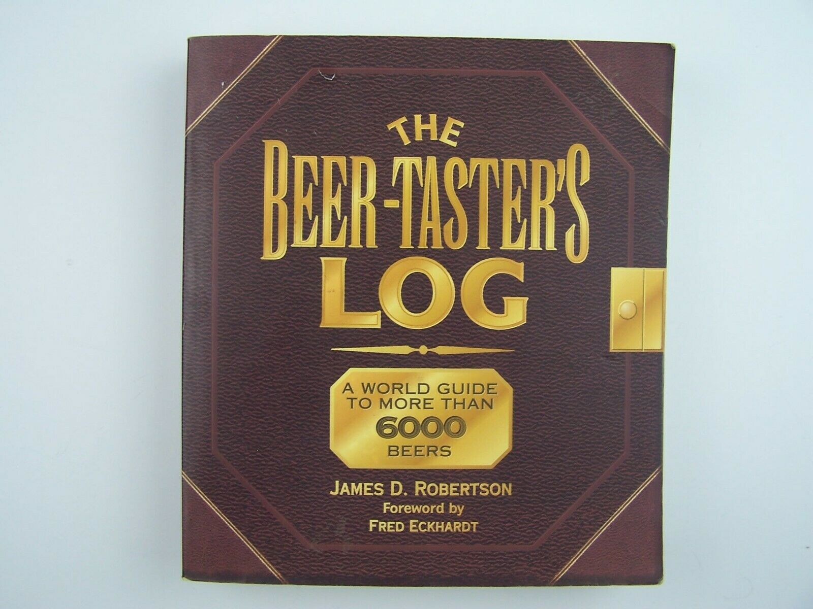 The Beer-Taster's Log: A World Guide to More Than 6000