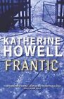 Frantic by Katherine Howell (Paperback, 2011)