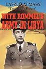 With Rommel's Army in Libya by Laszlo Almasy 9780759616080 Paperback 2001