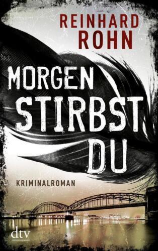 1 von 1 - Morgen stirbst du: Kriminalroman von Rohn, Reinhard