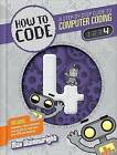 How to Code Level 4: A Step by Step Guide to Computer Coding by Max Wainewright (Hardback, 2015)