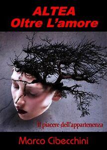 Altea-Oltre-l-amore-di-Marco-Cibecchini-2019-Youcanprint