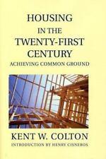 Housing in the Twenty-First Century: Achieving Common Ground (Wertheim Publicat