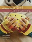The Knitter's Bible, Knitted Accessories by Claire Crompton (Paperback, 2007)