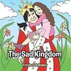 The Sad Kingdom by Frederick Baker (Paperback / softback, 2013)