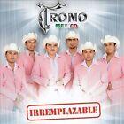 Irremplazable by El Trono de México (CD, Aug-2013, Fonovisa)